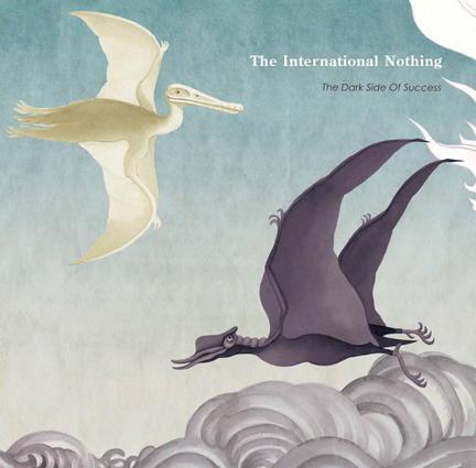 The International Nothing: The Dark Side Of Success (Ftarri, 2014)